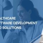 Healthcare Software Development and Solutions
